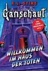 Gänsehaut - Willkommen im Haus der Toten von Edited By R. L. Stine (2016, Taschenbuch)
