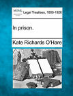 In Prison. by Kate Richards O'Hare (Paperback / softback, 2010)