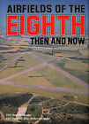 Airfields of the Eighth: Then and Now by Roger A. Freeman (Hardback, 1978)