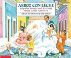 Arroz Con Leche: Popular Songs and Rhymes from Latin America: (Bilingual) by Lulu Delacre (Paperback / softback, 1992)