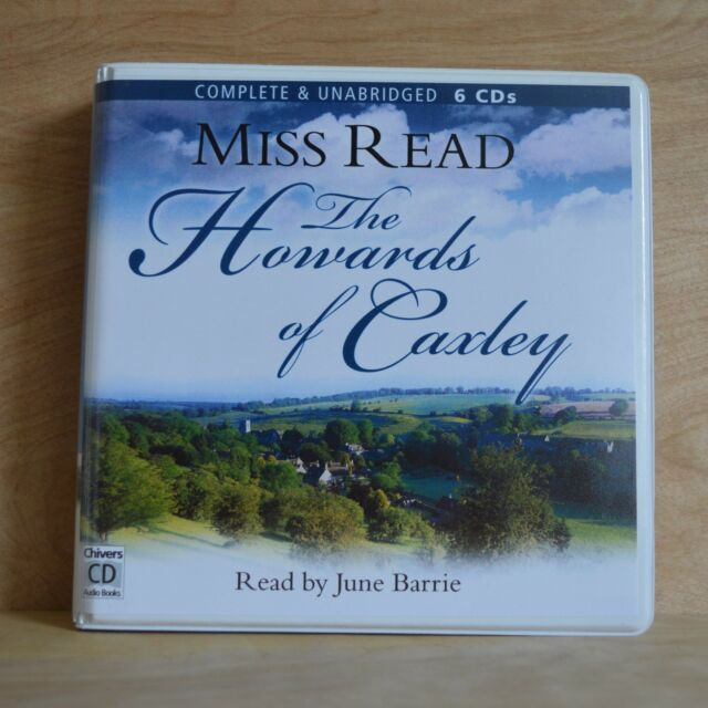 The Howards of Caxley : by Miss Read - Unabridged Audiobook - 6CDs