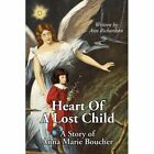 Heart of a Lost Child 9781425934026 by Ann Richardson Paperback