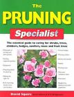 The Pruning Specialist: The Essential Guide to Caring for Shrubs, Trees, Climbers, Hedges, Conifers, Roses and Fruit Trees by Gill Bridgewater, Alan Bridgewater (Paperback, 2004)