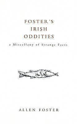1 of 1 - Foster's Irish Oddities: A Miscellany of Strange Facts, Allen Foster, Very Good