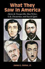 What They Saw in America: Alexis de Tocqueville, Max Weber, G.K. Chesterton, and Sayyid Qutb by James L. Nolan (Paperback, 2016)