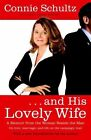 and His Lovely Wife a Memoir From The Woman Beside The Man 9780812976878