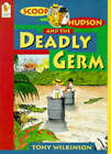 Scoop And Hudson And The Deadly Germ by Tony Wilkinson (Paperback, 1995)