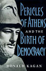 Pericles of Athens and the Birth of Democracy by Donald M. Kagan (Paperback, 1991)