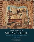 Pathways to Korean Culture: Paintings of the Joseon Dynasty, 1392 - 1910 by Burglind Jungmann (Hardback, 2014)