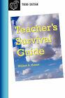 Teacher's Survival Guide - Third Edition by William A Howatt (Paperback / softback, 2007)