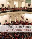 Politics in States and Communities by Thomas R. Dye, Susan MacManus (Paperback, 2014)