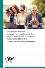 Impact des Medias Sur les Motifs de Consultation en Medecine Generale by...
