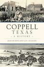 Coppell, Texas: A History by Lou Duggan, Jean Murph (Paperback / softback, 2016)