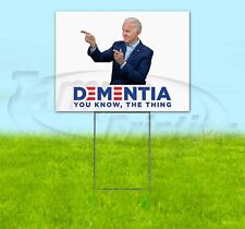 Dementia You Know The Thing Biden 18x24 Yard Sign Corrugated Plastic Bandit Lawn