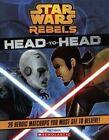 Star Wars Rebels: Head to Head by Pablo Hidalgo (Hardback, 2014)
