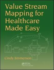 Value Stream Mapping for Healthcare Made Easy by Cindy Jimmerson (2009,...