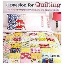 A Passion for Quilting: 35 step-by-step patchwork and quilting projects to stitc