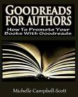 Goodreads for Authors by Michelle Campbell-Scott (Paperback / softback, 2013)