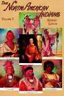 North American Indians: Being Letters and Notes on Their Manners, Customs, and Conditions, Written During Eight Years' Travel Amongst the Wi: v. I by George Catlin (Paperback, 2000)
