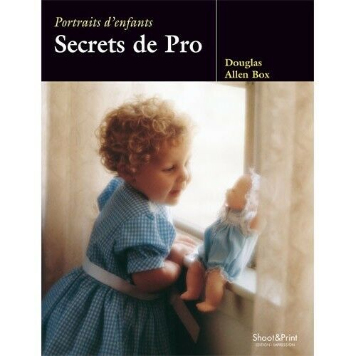 PORTRAITS D'ENFANTS SECRET DE PRO - DOUGLAS ALLEN BOX