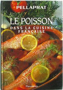 Raisonnable Le Poisson Dans La Cuisine Française - Pellaprat - Sauces Et Farces - Coquillage