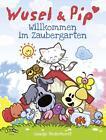Wusel und Pip - Willkommen im Zaubergarten von Guusje Nederhorst (2015, Gebundene Ausgabe)