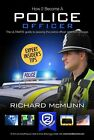 How to Become a Police Officer - The ULTIMATE Guide to Passing the Police Selection Process (NEW Core Competencies) by Richard McMunn (Paperback, 2013)