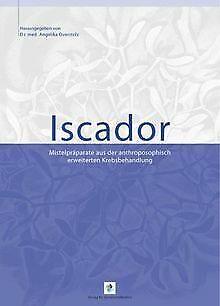 Iscador - Mistelpräparate aus der anthroposophisch ... | Buch | Zustand sehr gut