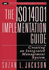 The ISO 14001 Implementation Guide: Creating an Integrated Management System by Suzan Linn Jackson (Hardback, 1997)