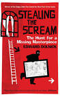 Stealing the Scream: The Hunt for a Missing Masterpiece by Edward Dolnick (Hardback, 2007)