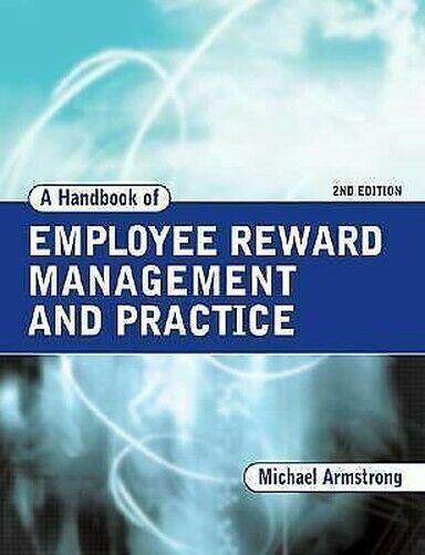 Ein Handbuch von Employee Belohnung Management und Praxis von Armstrong, Michael