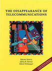 The Disappearance of Telecommunications by Robert Saracco, Jeff Harrow, Robert Weihmayer (Paperback, 2000)