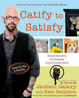 Catify to Satisfy: Simple Solutions for Creating a Cat-Friendly Home by Jackson Galaxy, Kate Benjamin (Paperback, 2015)