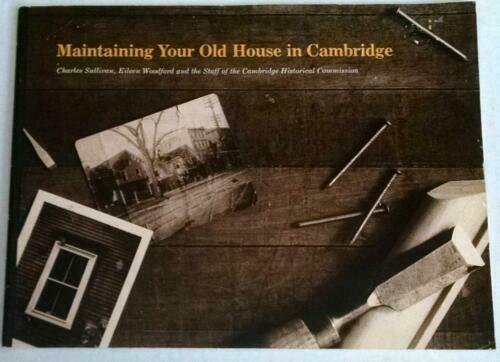 Maintaining Your Old House in Cambridge [Massachusetts)  Charles Sullivan PB VG+