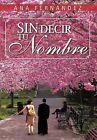 Sin Decir Tu Nombre by Ana Fern Ndez (Hardback, 2013)