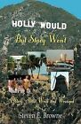Holly Would, But Stacy Won't by Steven E Browne (Paperback / softback, 2008)