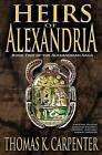 Heirs of Alexandria (Alexandrian Saga #2) by Thomas K Carpenter (Paperback / softback, 2013)