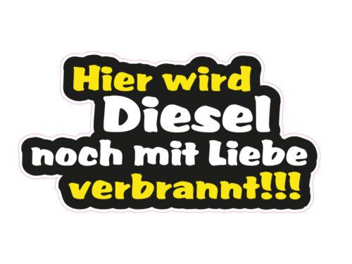1 x Aufkleber Hier wird Diesel noch mit Liebe verbrannt Sticker Autoaufkleber