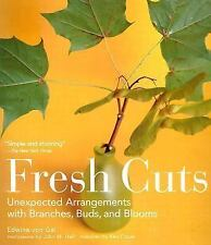 Fresh Cuts: Unexpected Arrangements with Branches, Buds, and Blooms-ExLibrary