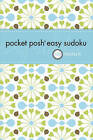 Pocket Posh Easy Sudoku: 100 Puzzles by The Puzzle Society (Paperback, 2010)