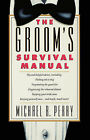 Groom's Survival Manual by Michael R. Perry (Paperback, 1991)