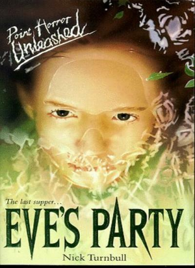 Eve's Party (Point Horror Unleashed) By Nick Turnbull
