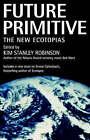 Future Primitive: The New Ecotopias by St Martin's Press (Paperback, 1997)