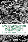 Law of Attraction and Practical Applications II: It's Your Law and It's Your Power by Leon Michael Cautillo (Paperback / softback, 2009)