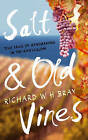 Salt & Old Vines: True Tales of Winemaking in the Roussillon by Richard W. H. Bray (Paperback, 2014)