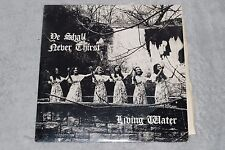 LIVING WATER Ye Shall Never Thirst PRIVATE FEMALE XIAN North Dakota NM LP