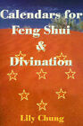 Calendars for Feng Shui & Divination by Lily Chung (Paperback / softback, 2000)