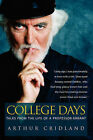 College Days: Tales from the Life of a Professor-errant by Arthur Cridland (Paperback, 2006)