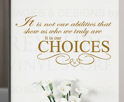 Wall Decal Quote Sticker Vinyl Art Lettering Letter Our Choices Who We Are IN64