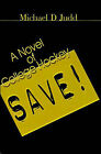 Save!: A Novel of College Hockey by Michael D Judd (Paperback / softback, 2000)